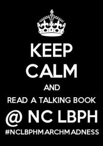 Keep calm and read a talking book at NC LBPH March book madness
