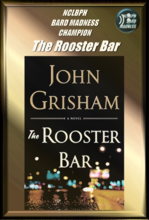 "A plaque award that reads, ""NCLBPH BARD Madness Champion: The Rooster Bar"" The book cover for The Rooster bar is underneath the text."