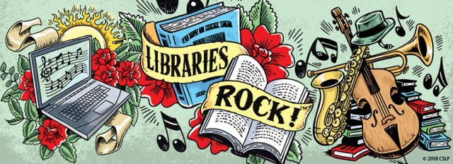 "There is an assortment of books, musical instruments, and flowers. The text reads, ""Libraries Rock!"""
